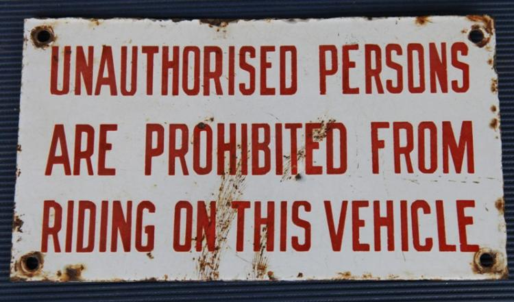 Enamel Unauthorised Persons are Prohibited From Riding on this Vehicle sign