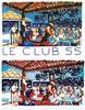 Le Club 55 - Saint Tropez - Ramatuelle La Lithographie signée et l'affiche en lithographie     1996  Ramatuelle, François Boisrond, €1,200