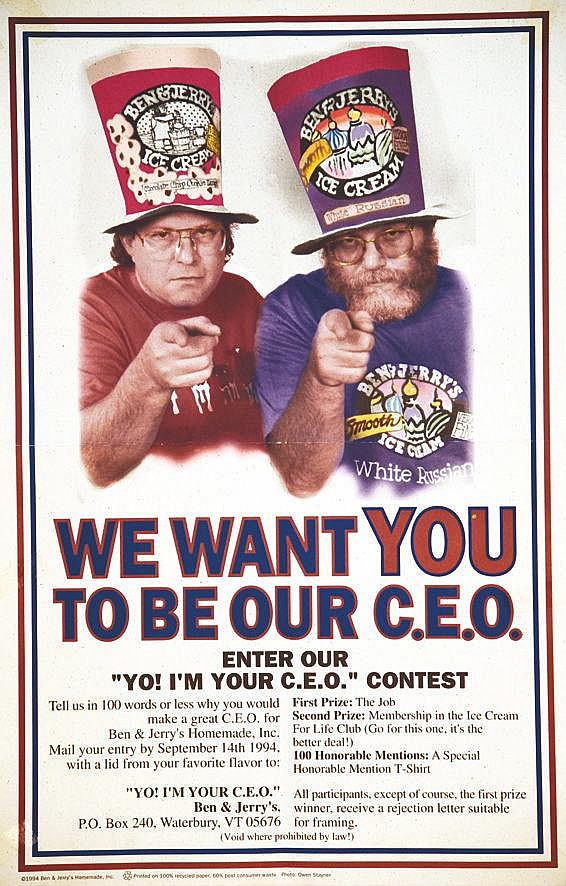 PHOTO : OWEN STAYNER Ben & Jerry - We want you to be our CEO 1994