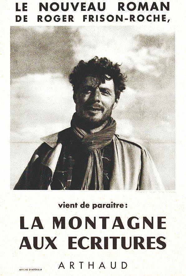 PHOTO : GEORGES TAIRRAZ La Montagne aux Ecritures - Le nouveau roman de Roger Frison-Roche. Arthaud. 1952 Chamonix - Haute Savoie