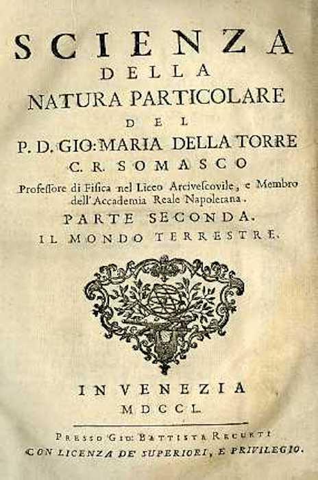 SCIENZA DELLA NATURA GENERALE DEL P.D. GIO. MARIA DELLA TORRE C.R. SOMASCO PROFESSORE DI FISICA NEL LICEO ARCIVESCOVILE, E MEMBRO DELL'ACCADEMIA REALE NAPOLETANA.