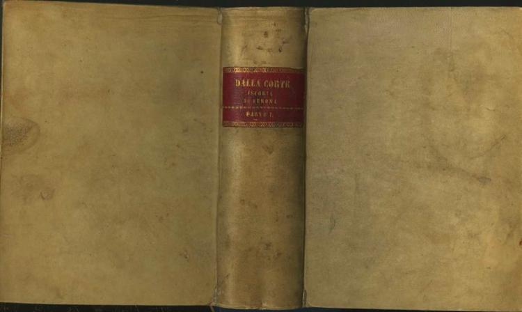 L'ISTORIA DI VERONA DEL SIG. GIROLAMO DALLA CORTE GENTIL'HUOMO VERONESE, DIUISA IN DUE PARTI ET IN 22 LIBRI.