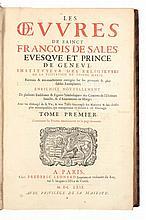 FRANCOIS de SALES (1567 - 1622) – Les oeuvres de Sainct François de Sales evesque et prince de Geneve, reveuës, et tres exactement corrigées sur les premiers, et plus fildeles Exemplaires. enrichies novellement