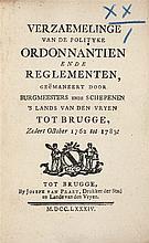 [BRUGGE] – Verzaemelinge van de polityke ordonnantien ende reglementen, geemaneert door Bugmeesters ende Schepenen 's lands van de Vryen tot Brugge, zedert october 1762 tot 1783