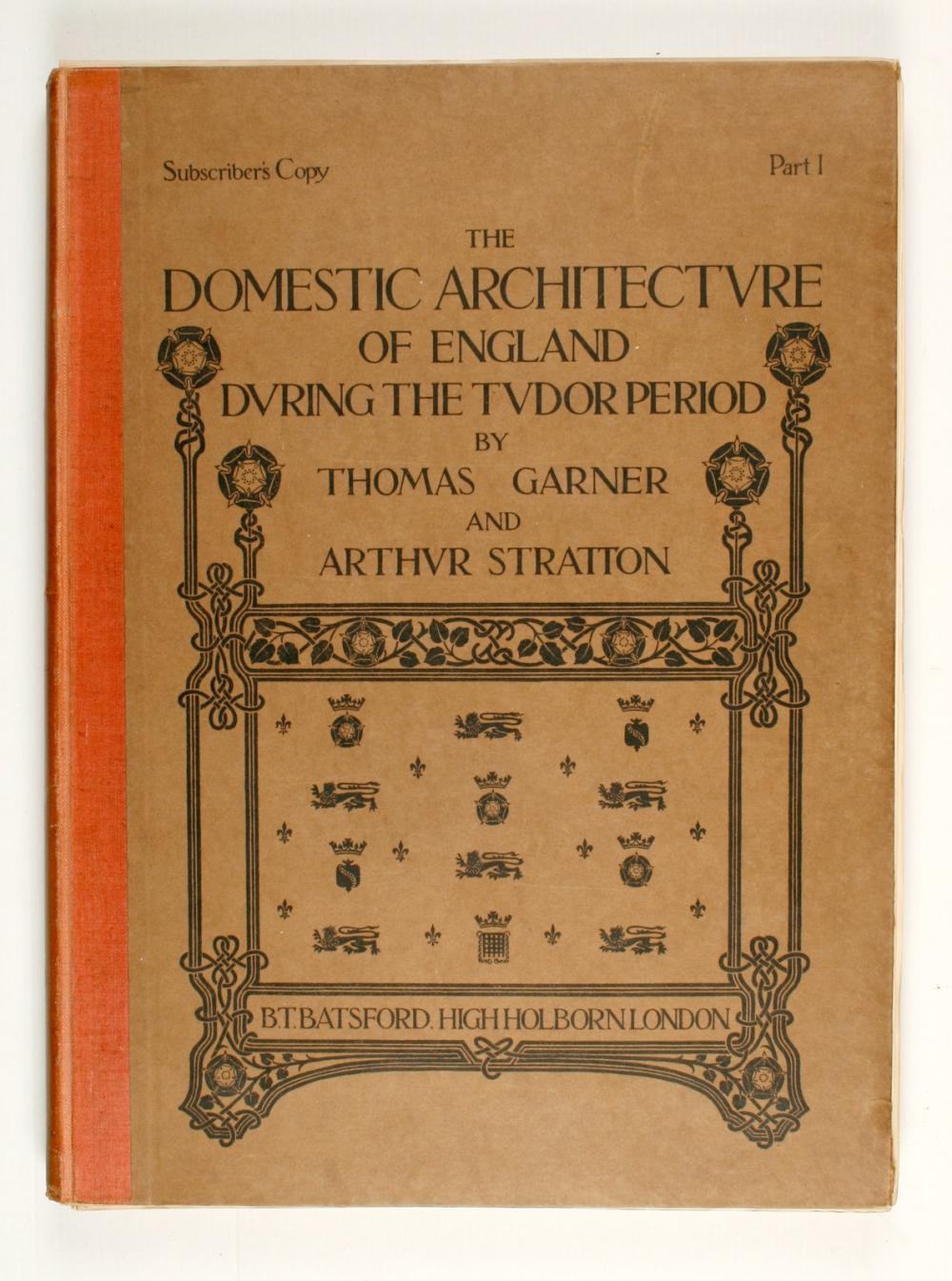 GARNER, Thomas - STRATTON, Arthur – The Domestic Architecture of England During the Tudor Period; Illustrated in a Series of Photographs & Measured Drawings of Country Houses & Other Buildings With Historical and Descriptive Text