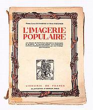 DUCHARTRE, Pierre Louis; SAULNIER, René – L'imagerie populaire. Les images de toutes les provinces françaises du XVe siècle au Second Empire