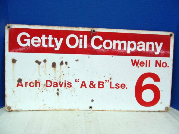 VINTAGE GETTY OIL COMPANY SIGN ~ WELL No. 6 ~ ARCH DAVIS