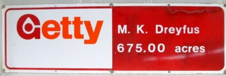 VINTAGE GETTY METAL SIGN ~ M.K. DREYFUS 675.00 ACRES 56