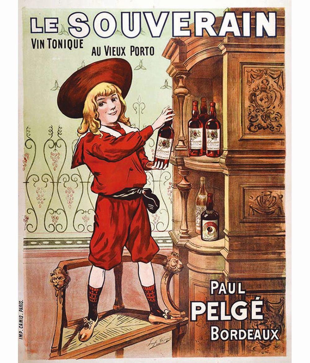 Le Souverain Vin tonique au vieux porto - Paul Pelgé     vers 1900  Bordeaux (Gironde)