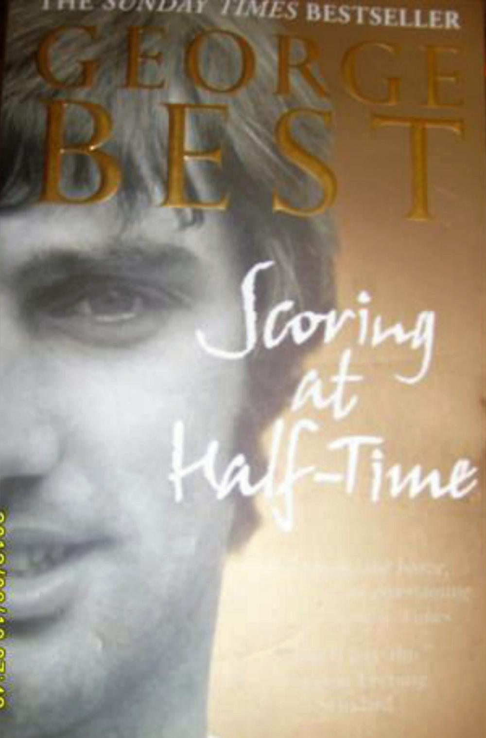 "Lot 207: George Best signed book named """" Scoring at Half Time"""" 2003.   George Best (22 May 1946 ? 25 November 2005) was a Northern Irish professional footballer who played as a winger for Manchester United and the Northern Ireland national team."