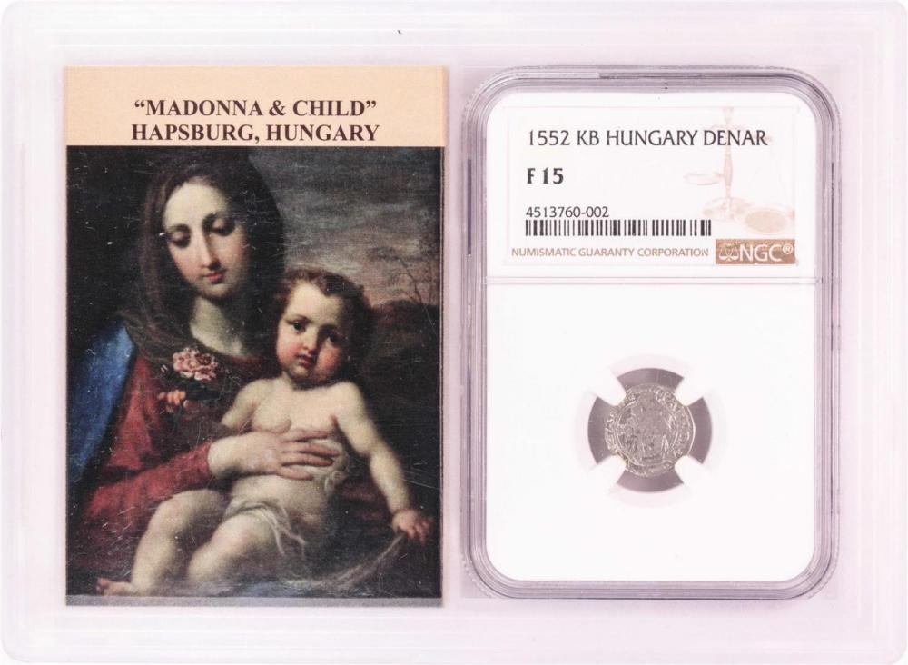 1552 KB Hungary Denar 'Madonna and Child' Coin NGC F15 w/ Story Box