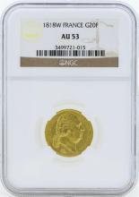 1818W France 20 Francs Gold Coin NGC AU53