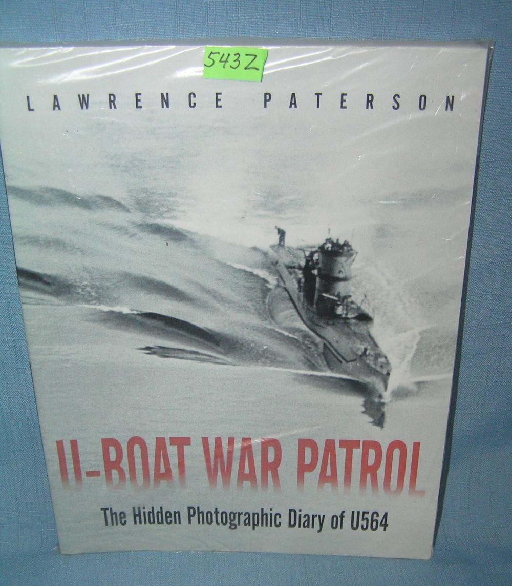 U BOAT WAR PATROL THE HIDDEN PHOTOGRAPHIC DIARY OF U564