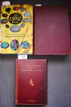3 books: 'The Opal Book' by Frank Leechman, published by Ure Smith, Sydney, 1968, complete with dust jacket,  'Cyaniding Gold & Silver Ores' by H. Forbes Julian & Edgar Smart, 3rd edition 1921, 209 illustrations and  'The Cyanide Process for the Extracti