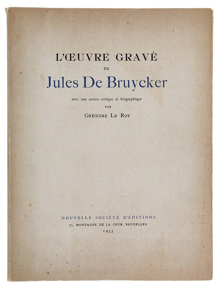 (De Bruycker) Grégoire Le Roy, L'oeuvre gravé de Jules De Bruycker. Bruxell