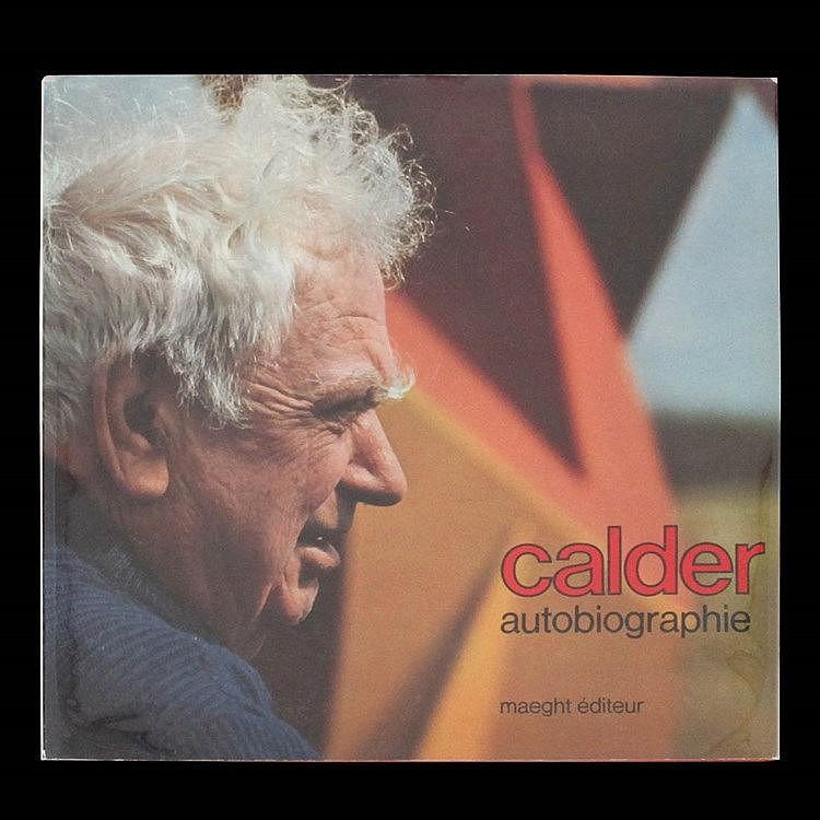 (Calder) Calder. Autobiographie. Paris, Maeght Editeur, 1972. In-4° carré.