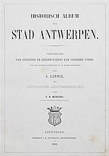 (Antwerpen) J. Linnig, Historisch Album der Stad Antwerpen. Antwerpen, J.-E. Buschmann, 1868. In-4°. 121 gen.pp. Met 60 etsen doorJ. Linnig.