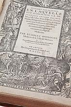(Dodoens) Rembert Dodoens, Histoire des plantes, en laquelle est contenue des herbes. Anvers, de l'Imprimerie de Jean Loë, 1557. In-fol. Gravure de titre, (4), (7), 584pp.num. + index. Richement ill. de nombreuses gravures sur bois dans le texte.
