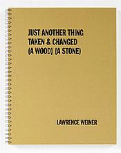 (Weiner) Lawrence Weiner, Just Another Thing Taken & Changed (A Wood) (A Stone).