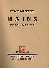 (Masereel) Frans Masereel, Mains. Quarante bois gravés. Belvès, Pierre Vorms, 19