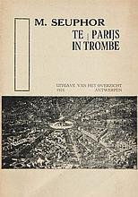 (Seuphor) Michel Seuphor, Te Parijs in trombe. Antwerpen, Uitgave van Het Overzi