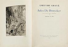 (De Bruycker) Grégoire Le Roy, L'oeuvre gravé de Jules De Bruycker. Bruxelles, N