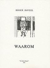 (Raveel) Roger Raveel, Waarom. (Sint-Amandsberg), De Zachte Klaarte, (2002). In-