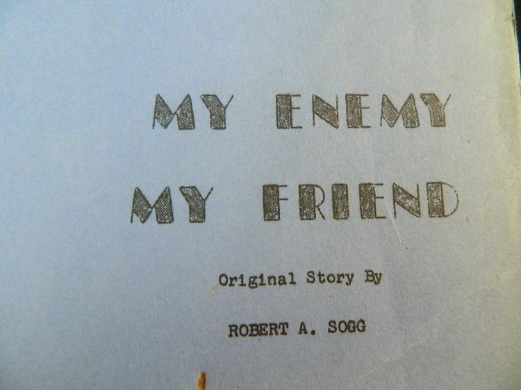 Lot 6: My Enemy My Friend by Robert A.g - Screenplay