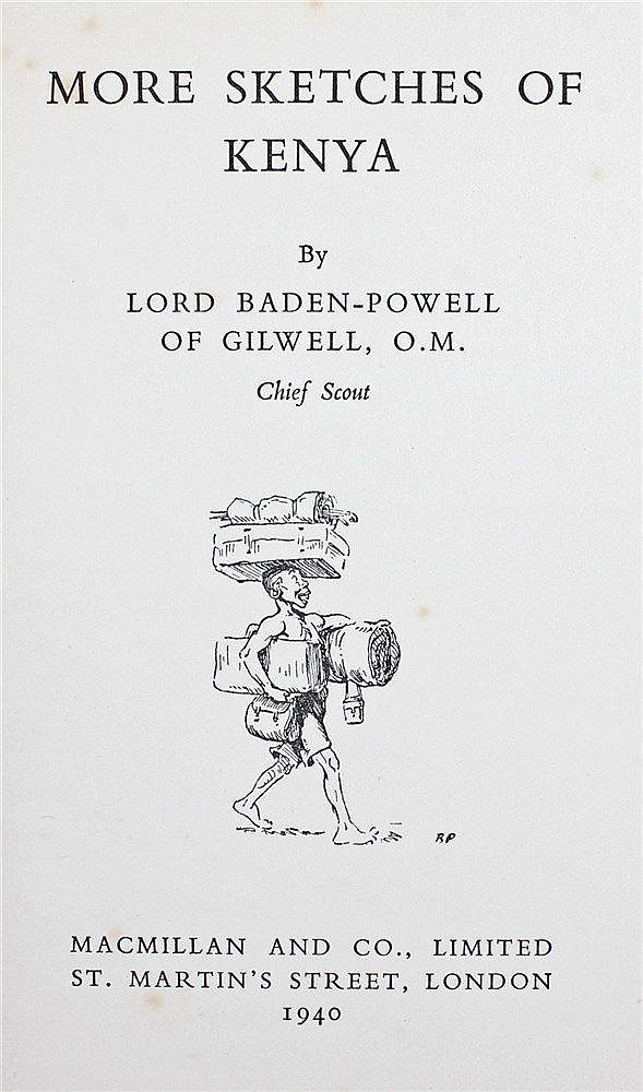 Lord Baden-Powell, More Sketches of Kenya, 1940, MacMillan and Co, Limited,