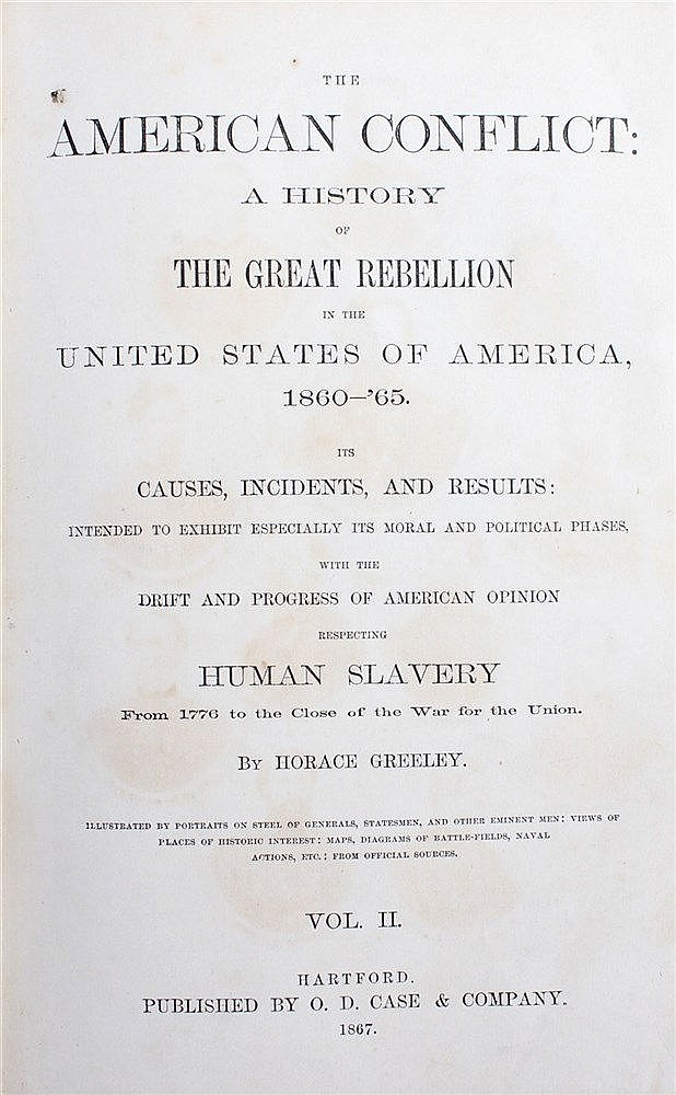Horace Greeley, The American Conflict, a history of the great rebellion Uni