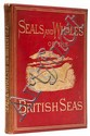 Southwell (Thomas) The Seals and Whales of the