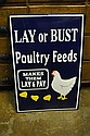 Lay or Bust Poultry Feeds Sign- Porcelain
