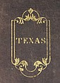 Mary Austin Holley, 1784-1846; Texas; Observations, Historical, Geographical and Descriptive, in a Series of Letters, Written during...