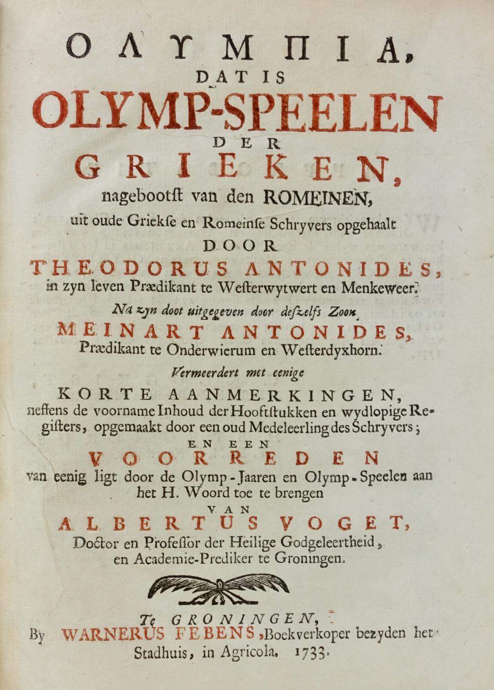 OLYMPIC GAMES -- ANTONIDES, Th. Olympia, dat is olymp-speelen der Grieken, nagebootst