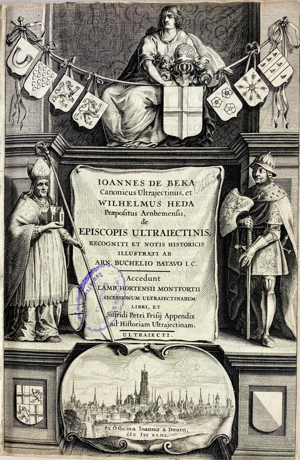 CHRONICLES -- BEKA, J. de & W. HEDA. De episcopis Ultraiectinis, rec. et notis