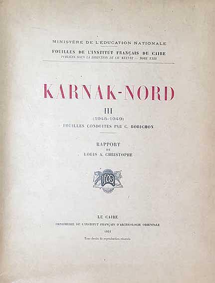 KARNAK -- CHRISTOPHE, L.-A. Karnak-Nord III-IV (1945-51). Cairo, 1951-54. 2