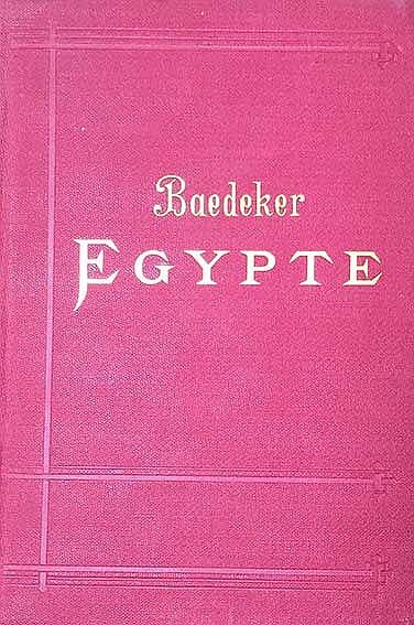 BÆDEKER, K. Egypte. Manuel du voyageur. 2e éd. Pr., 1903. clxxxiv; 407, (1)