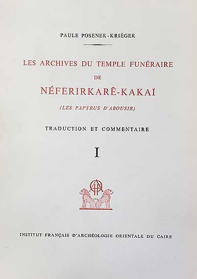 POSENER-KRIÉGER, P. Les archives du temple funéraire de Néferirkarê-Kakaï.
