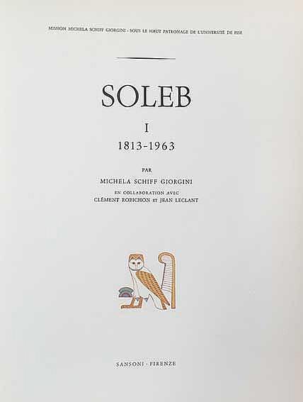 GIORGINI, M.S., C. ROBICHON & J. LECLANT. Soleb I: 1813-1963. (&) Soleb II: