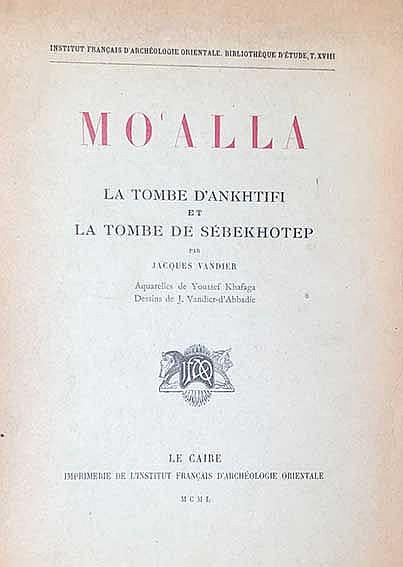 VANDIER, J. Mo'Alla. La tombe d'Ankhtifi et la tombe de Sébekhotep. Cairo,