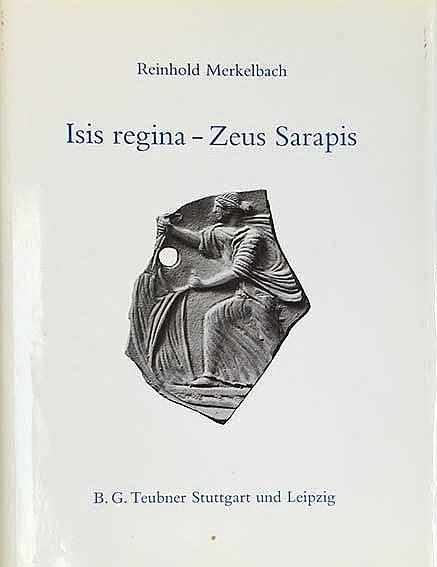 ISIS -- MERKELBACH, R. Isis Regina - Zeus Sarapis. Die griechisch-ägyptisch