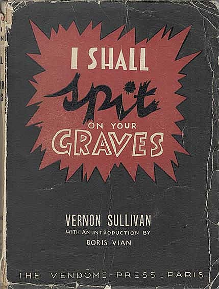 SULLIVAN, V. (ps. of B. Vian). I shall spit on your graves. W. an introd. b