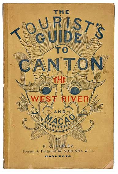 CHINA -- HURLEY, R.C. The tourists' guide to Canton, the West River and Mac