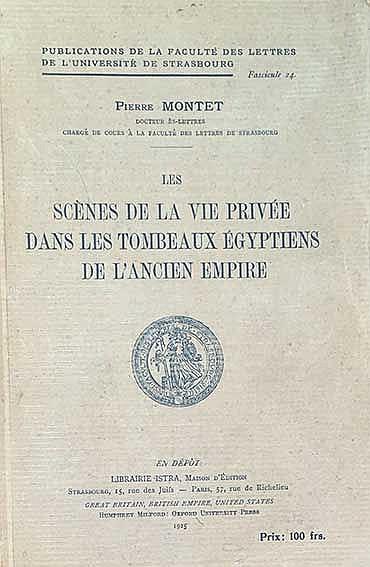 MONTET, P. Les scènes de la vie privée dans les tombeaux égyptiens dans les