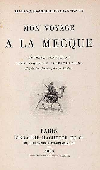 MECCA -- GERVAIS-COURTELLEMONT, (J.). Mon voyage a la Mecque. Par., 1896. (