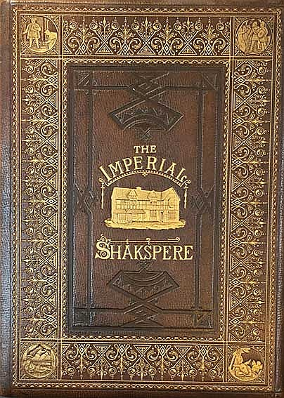 SHAKESPEARE, W. The works of Shakspere. Imperial edition ed. by Ch. Knight.