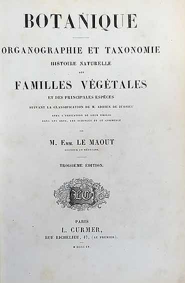 LE MAOUT, E. Botanique. Organographie et taxonomie. Histoire naturelle des