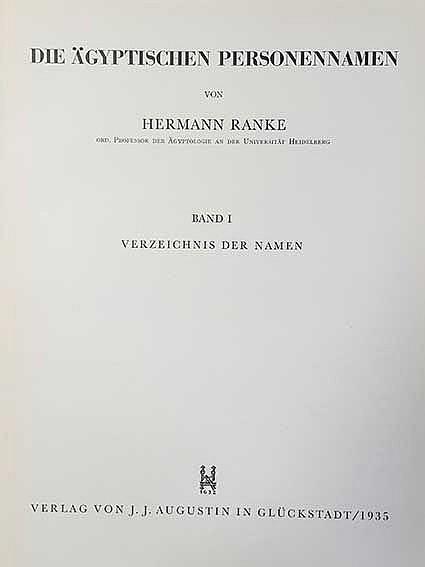 RANKE, H. Die Ägyptischen Personennamen. Glückstadt, (etc.), (1935-77). 3 v