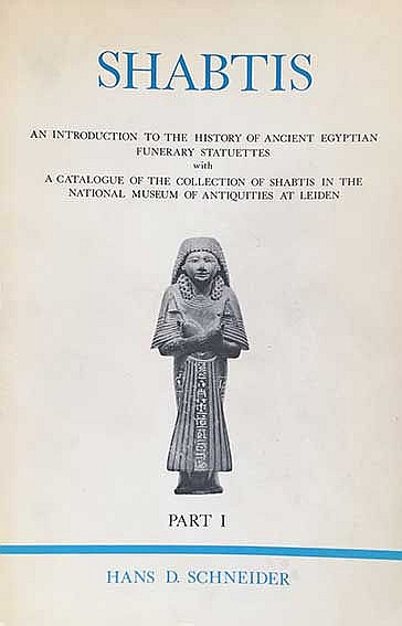 SCHNEIDER, H.D. Shabtis. An introd. to the hist. of ancient Egyptian funera