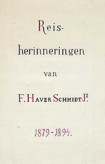 HAVERSCHMIDT Jr., Fr. Reisherinneringen, 1879-1894. N.d. (after 1895). Manu